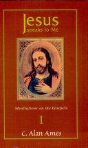 Jesus Speaks To Me (Meditations On The Gospels, 3 Vols)