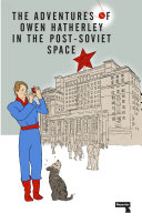 The Adventures of Owen Hatherley In The Post Soviet Space