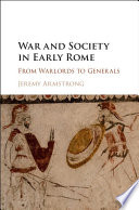 War and Society in Early Rome