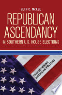 Republican Ascendancy in Southern U S  House Elections