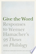 Give The Word Responses To Werner Hamacher S 95 Theses On Philology