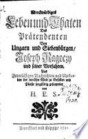 Merkwürdiges Leben und Thaten Des Prätendenten Von Ungarn und Siebenbürgen, Joseph Ragoczy und seiner Vorfahren