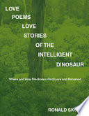 Love Poems  Love Stories of the Intelligent Dinosaur