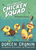 The Complete Chicken Squad Misadventures : squad on all of six of their...