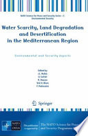 Water Scarcity  Land Degradation and Desertification in the Mediterranean Region
