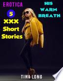 Erotica  His Warm Breath  5 XXX Short Stories
