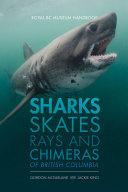 Sharks Skates Rays And Chimeras Of British Columbia