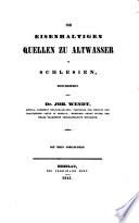 Die eisenhaltigen Quellen zu Altwasser in Schlesien