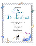 Walt Disney's Alice In Wonderland : a world of nonsensical characters....