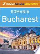 The Rough Guide Snapshot Romania  Bucharest