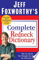 Jeff Foxworthy s Complete Redneck Dictionary