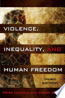 Violence  Inequality  and Human Freedom