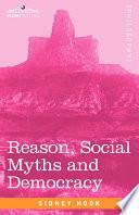 Reason  Social Myths and Democracy
