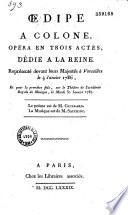 Oedipe    Colonne  Op  ra en trois actes    repr  sent   devant Leurs Majest  s    Versailles  le 14 janvier 1786    Le po  me est de M  Guillard  la musique est de M  Sacchini