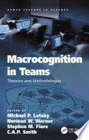 Macrocognition in Teams