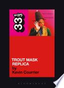 Captain Beefheart s Trout Mask Replica