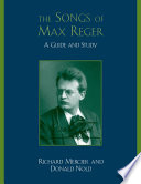 The Songs of Max Reger Detail The Entire Prolific Vocal Repertoire Of The