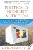 Politically Incorrect Nutrition