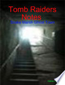Tomb Raiders Notes Snake Marsh Ghost Town
