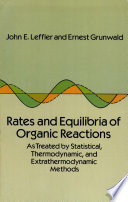 Rates and Equilibria of Organic Reactions as Treated by Statistical, Thermodynamic, and Extrathermodynamic Methods Constructs A Logical Framework That Encompasses And