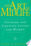 The Art Of Midlife : want to create intentional, spirited lives. the book...