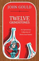 Twelve Grindstones
