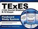 Texes (132) Social Studies 8-12 Exam Flashcard Study System
