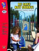 Be Safe  Not Sorry Gr  PK 1