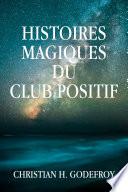 Histoires magiques du Club Positif