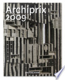 Archiprix 2009: The Best Dutch Graduation Projects Landscape Architecture Select Their Best Final Year Projects The