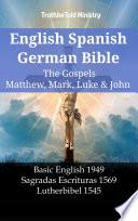 English Spanish German Bible The Gospels V Matthew Mark Luke John
