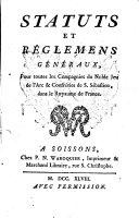 Book Status ... pour toutes les Compagnies du Noble Jeu de l ́Arc ... & confréries de S. Sébastien, dans le Royaume de France