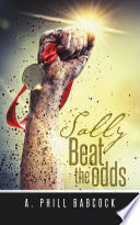 Sally Beat The Odds : who loves sports. when she was...