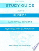 Study Guide for the Florida Corrections Officer Certification Exam