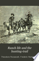 Ranch Life and the Hunting trail