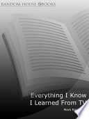 Everything I Know I Learned From TV Book PDF