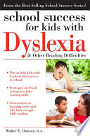 School Success for Kids with Dyslexia and Other Reading Difficulties