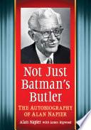 Not Just Batman s Butler