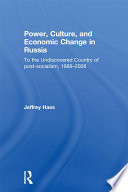 Power  Culture  and Economic Change in Russia