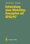 Entwicklung einer Marketing-Konzeption mit SPSS/PC+