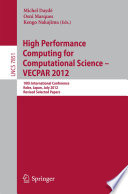 High Performance Computing For Computational Science Vecpar 2012