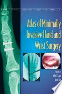 Atlas of Minimally Invasive Hand and Wrist Surgery