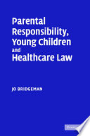 Parental Responsibility  Young Children and Healthcare Law