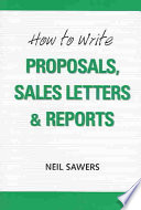 How to Write Proposals  Sales Letters   Reports