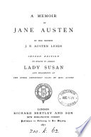 A memoir of Jane Austen. To which is added Lady Susan, and fragments of two other unfinished tales