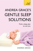 Andrea Grace s Gentle Sleep Solutions  Teach Yourself
