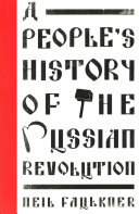 A People s History of the Russian Revolution