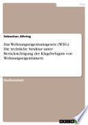 Das Wohnungseigentumsgesetz Weg Die Rechtliche Struktur Unter Ber Cksichtigung Der Klagebefugnis Von Wohnungseigent Mern