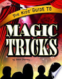 The Kids  Guide to Magic Tricks