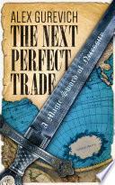 The Next Perfect Trade  A Magic Sword of Necessity Book PDF
